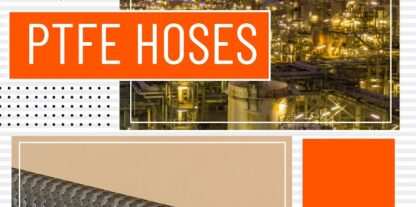 PTFE Hoses - Why They're Important To Your Industry - Feat